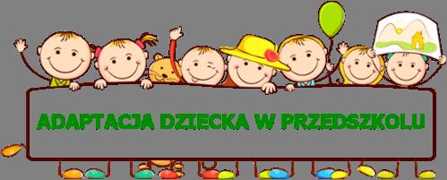 Adaptacja dzieci w przedszkolu - grupa Stokrotki